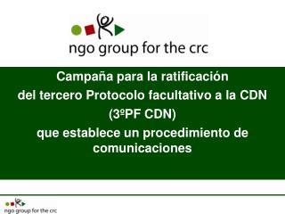 Campaña para la ratificación  del tercero Protocolo facultativo a la CDN (3ºPF CDN)