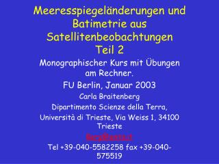 Meeresspiegel änderungen und Batimetrie aus Satellitenbeobachtungen Teil 2
