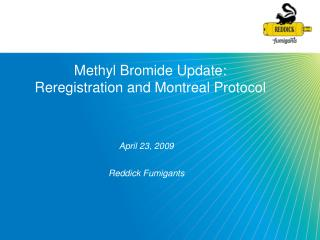 Methyl Bromide Update: Reregistration and Montreal Protocol