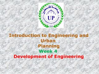 Introduction to Engineering and Urban  Planning Week 4  Development of Engineering
