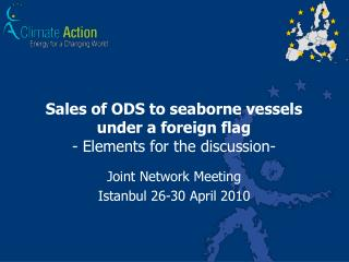 Sales of ODS to seaborne vessels under a foreign flag - Elements for the discussion-