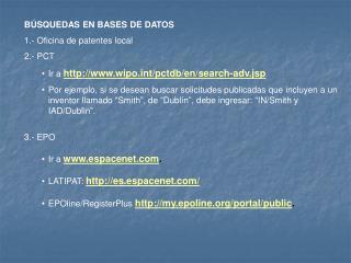 BÚSQUEDAS EN BASES DE DATOS 1.- Oficina de patentes local  2.- PCT