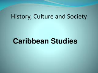 History, Culture and Society