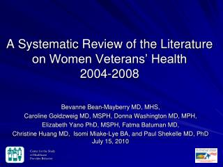 A Systematic Review of the Literature on Women Veterans  Health  2004-2008
