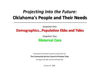 Presented to the State Insurance Commission by  The Community Service Council of Greater Tulsa