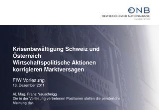 Krisenbewältigung Schweiz und Österreich  Wirtschaftspolitische Aktionen korrigieren Marktversagen