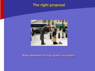 The right proposal