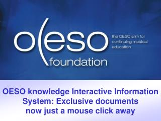 OESO knowledge Interactive Information System: Exclusive documents now just a mouse click away