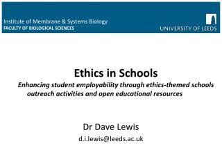 Dr Dave Lewis d.i.lewis@leeds.ac.uk