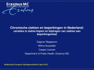 Dagmar Wapperom Wilma Nusselder Caspar Looman Department of Public Health, Erasmus MC