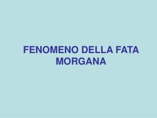 FENOMENO DELLA FATA MORGANA