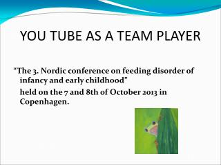 YOU TUBE AS A TEAM PLAYER