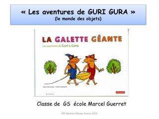 ��Les aventures de GURI GURA�� (le monde des objets)
