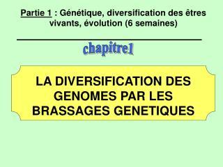 Partie 1 : Génétique, diversification des êtres vivants, évolution (6 semaines)