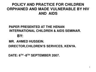 POLICY AND PRACTICE FOR CHILDREN ORPHANED AND MADE VULNERABLE BY HIV AND  AIDS