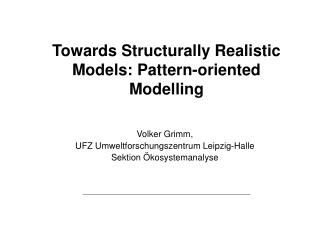 Towards Structurally Realistic Models: Pattern-oriented Modelling