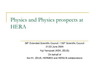 Physics and Physics prospects at HERA