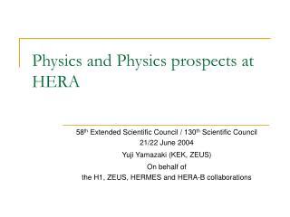 Physics and Physics prospects at HERA