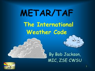 METAR/TAF The International Weather Code