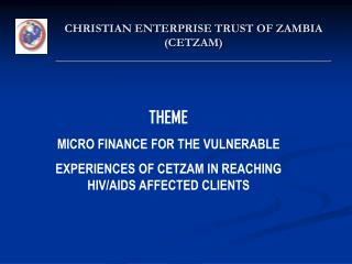 CHRISTIAN ENTERPRISE TRUST OF ZAMBIA (CETZAM) _______________________________________________