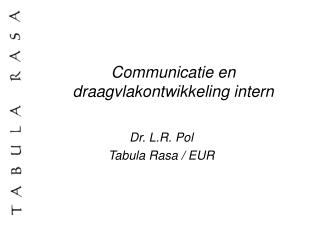 Communicatie en draagvlakontwikkeling intern