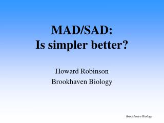 MAD/SAD: Is simpler better?