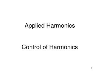 Applied Harmonics Control of Harmonics
