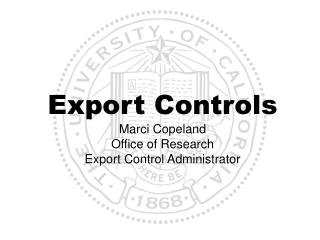 Export Controls Marci Copeland Office of Research Export Control Administrator