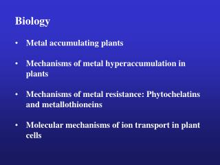 Biology Metal accumulating plants Mechanisms of metal hyperaccumulation in plants