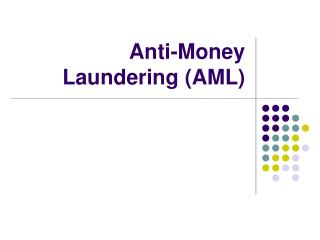 Anti-Money Laundering (AML)