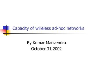 Capacity of wireless ad-hoc networks