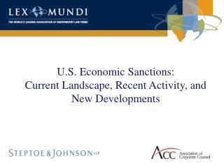 U.S. Economic Sanctions: Current Landscape, Recent Activity, and New Developments
