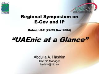 Regional Symposium on  E-Gov and IP Dubai, UAE (22-25 Nov 2004) �UAEnic at a Glance�