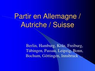 Partir en Allemagne /  Autriche / Suisse