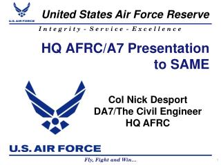 HQ AFRC/A7 Presentation  to SAME