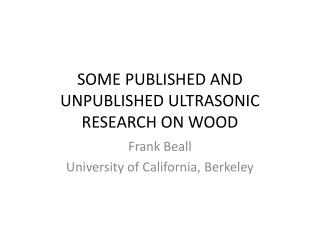 Some published and unpublished ultrasonic research on wood
