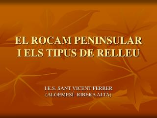 EL ROCAM PENINSULAR I ELS TIPUS DE RELLEU