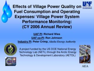 UAF PI : Richard Wies UAF co-PI : Ron Johnson Industry PI : Peter Crimp,  Alaska Energy Authority