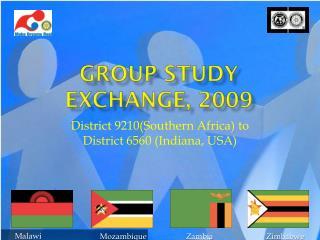 GROUP STUDY EXCHANGE, 2009