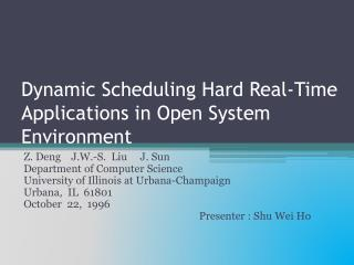 Dynamic Scheduling Hard Real-Time Applications in Open System Environment