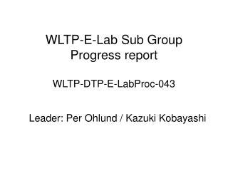 WLTP-E-Lab Sub Group Progress report WLTP-DTP-E-LabProc-043