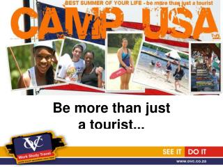 B e more than just  a tourist...