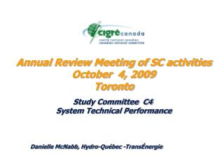 Annual Review Meeting of SC activities October  4, 2009 Toronto