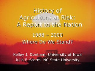 History of  Agriculture at Risk:   A Report to the Nation