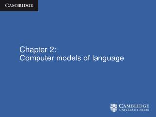 Chapter 2: Computer models of language