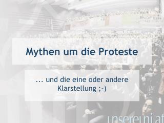 Mythen um die Proteste