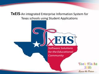TxEIS -An integrated Enterprise Information System for Texas schools using  Student Applications