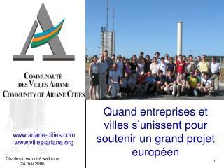Quand entreprises et villes s�unissent pour soutenir un grand projet europ�en