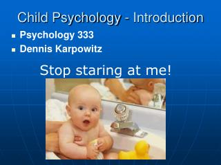 Child Psychology - Introduction