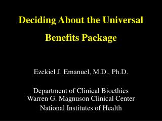 Deciding About the Universal  Benefits Package